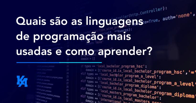 Quais são as linguagens de programação mais usadas e como aprender?