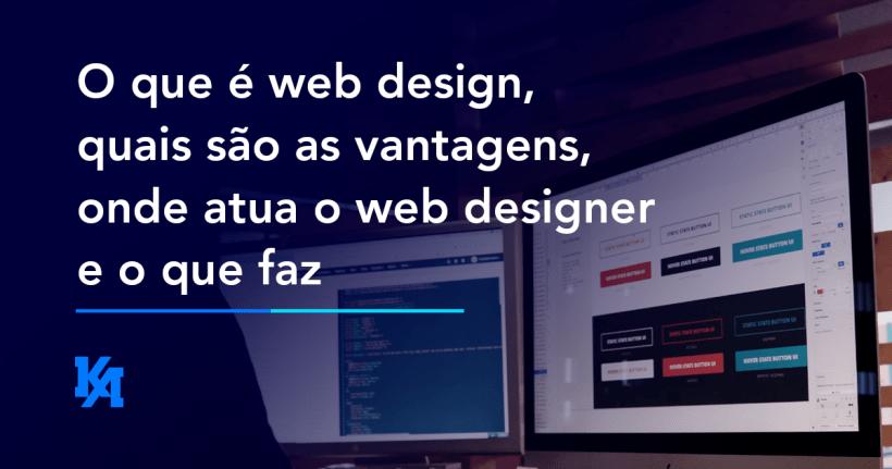 O que é web design, quais são as vantagens, onde atua o web designer e o que faz