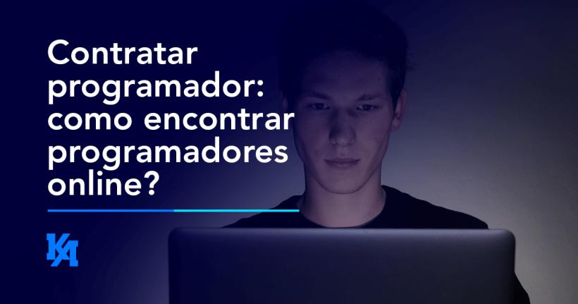 Contratar programador: como encontrar programadores online?